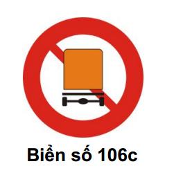 Biển báo cấm xe chở hàng nguy hiểm 106c