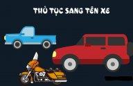 /phap-luat-xe/thu-tuc-sang-ten-doi-chu-doi-voi-xe-o-to-cu-473