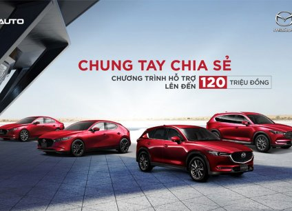 Mazda Việt Nam tung loạt ưu đãi đặc biệt tháng 7, cao nhất 120 triệu đồng